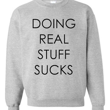 Doing Real Stuff Sucks Justin Bieber Sweater Gray
