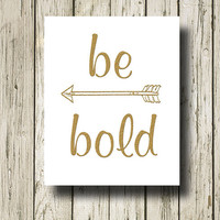 Be Bold Arrows Golden Quotes Printable Instant Download Typography Digital Art Print Poster Black White Wall Art Home Decor G039