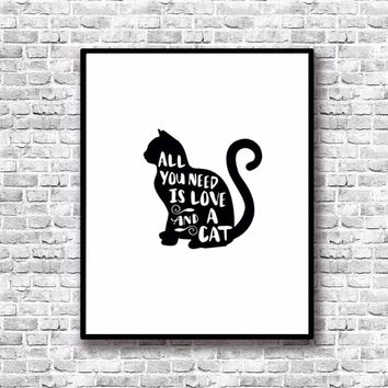 ALL YOU NEED IS LOVE AND A CAT Wall Art - unframed