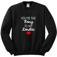"Gilmore Girls ""You're the Rory to my Lorelai"" Crewneck Sweatshirt"