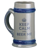 Keep Calm and Beer Me Stein Coffee Mugs from Zazzle.com