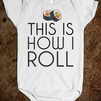 Supermarket: This Is How I Roll Baby Sushi Onesuit from Glamfoxx Shirts
