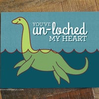 "Funny Love Card ""You've Un-loched My Heart"" - loch ness monster card, pun card, funny anniversary card, funny valentine card, punny card"