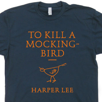 To Kill A Mockingbird T Shirt Literature T Shirt Book T Shirts