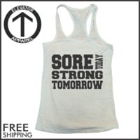 Sore Today Strong Tommorow. Burnout Tank Top.