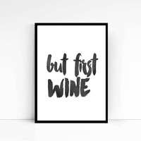 "PRINTABLE ""But first wine""Wine Pictures Wall Decor Typography Print Inspirational Quote Wine Print Digital Poster Art Print Instant Download"