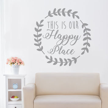 This is our happy place - this is our happy place sign - this is my happy place - this is my happy place sign - wall decal - wall decals