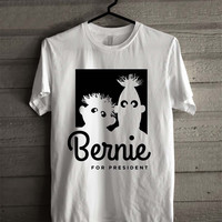 Bernie Sanders For President Bert And Ernie 8412 Shirt For Man And Woman / Tshirt / Custom Shirt