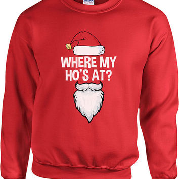 Funny Christmas Sweater Where My Ho's At Sweater Christmas Presents Merry Christmas Holiday Season Ugly Xmas Sweater Unisex Hoodie - SA416
