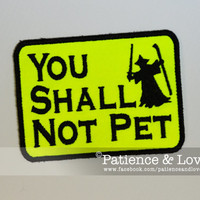 1 Patch, Sew-on, You Shall Not Pet