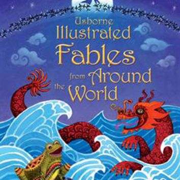 Usborne Books & More. Illustrated Fables from Around the World