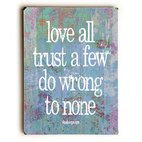 Love All Shakespeare Quote by Artist Lisa Weedn Wood Sign