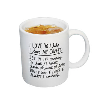 I LOVE YOU LIKE I LOVE MY COFFEE Mug