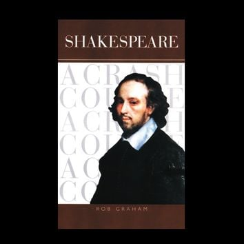 Shakespeare : A Crash Course by Rob Graham (2000, Hardcover)