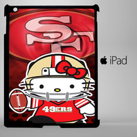 hello kitty SF 49ers iPad 2, iPad 3, iPad 4, iPad Mini and iPad Air Cases - iPad