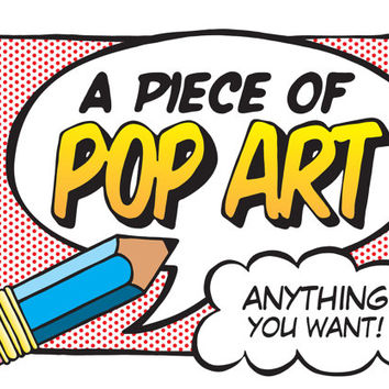 Commission a Piece of Pop Art - Anything you want done in a pop art, comic book style. A one of a kind artwork. Digital file only.