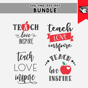 teach love inspire, teacher svg svg bundle teacher appreciation gifts, commercial use svg files for cricut, silhouette cameo files dxf files