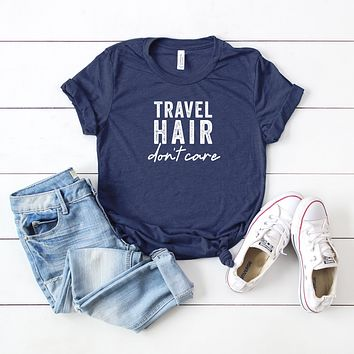 Travel Hair Don't Care | Short Sleeve Graphic Tee