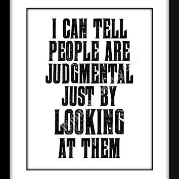 Printable Art Instant Download- I can tell people are judgmental - Minimalist Home Decor