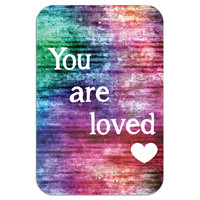 "You Are Loved Metal Sign 6"" x 9"""