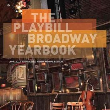 The Playbill Broadway Yearbook 2012 - 2013 (Playbill Broadway Yearbook)