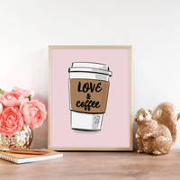 Love and Coffee, Coffee Quote, Coffee Print, Love Poster, love Quote, love Sign, Coffee Sign, Coffee Cup Art, Coffee Decor, Kitchen print