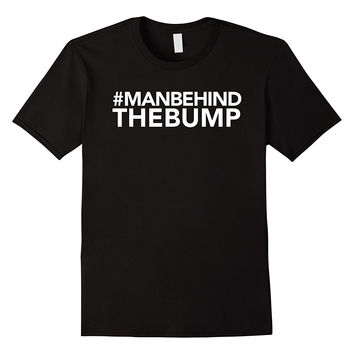 Men's Man Behind the Bump T-Shirt: Baby Shower Gift for Dad to Be