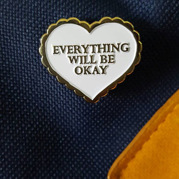 Everything Will Be Okay Enamel Pin - Heart Lapel Pin