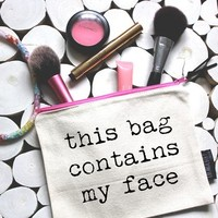 'This Bag Contains My Face' Pouch