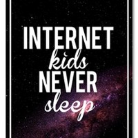 Internet Kids Never Sleep Poster (Signed)