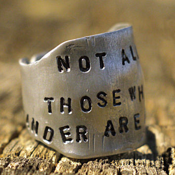 Silver Dome Ring, ' Not All Those Who Wander Are Lost' Shield Ring, Engraved, Handstamped Fun To Wear Jewelry