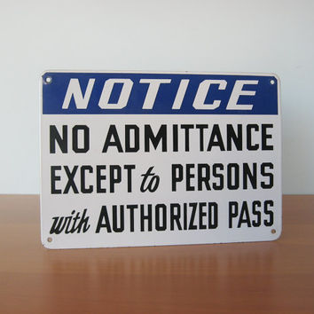 Vintage No Admittance Sign - Notice - Factory Signage