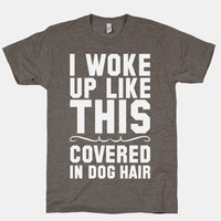 I Woke Up Covered In Dog Hair