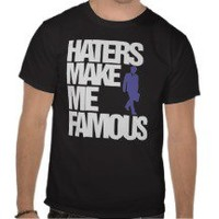 Haters Make Me Famous T-shirts, Shirts and Custom Haters Make Me Famous Clothing