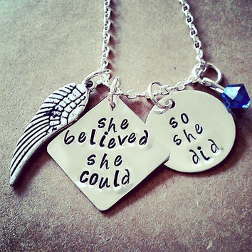"Hand Stamped  ""She Believed She Could So She Did"" Necklace"