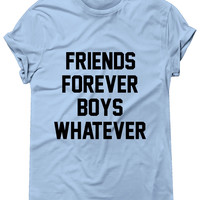 Friends Forever Boys Whatever, Graphic Tee, Unisex T-Shirt
