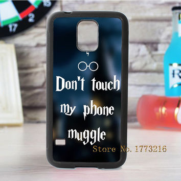 Don't touch my phone muggle Harry Potter wizards case for samsung galaxy s3 s4 s5 s6 s7 s6 edge s7 edge note 3 note 4 note 5
