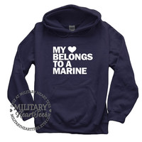 My Heart Belongs to a Marine, Custom Sweatshirt, Military Wife, Fiance, Girlfriend, Marine wife sweatshirt, Marine girlfriend shirt