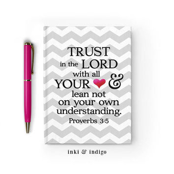 Writing Journal, Hardcover Notebook, Sketchbook, Faith, Prayer Journal, Scripture, Blank or Lined - Trust In The Lord With All Your Heart
