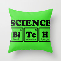 Science Bitch Throw Pillow by LookHUMAN