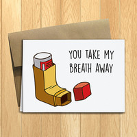 PRINTED Take My Breath Away 5x7 Greeting Card - Funny Anniversary, Love, Birthday, Friendship Notecard