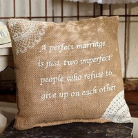A Perfect Marriage is Just Two Imperfect People Who Refuse to Give Up on Each Other - French Flea Market Burlap Accent Throw Pillow 8-in x 8-in