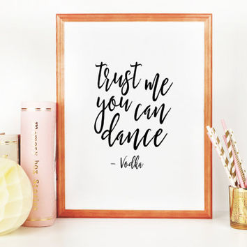 Trust me you can dance sign Funny Wall Art Best friend Gift Dancing Print Alcohol sign Wedding Sign Wedding Reception Sign Bar Sign Wedding