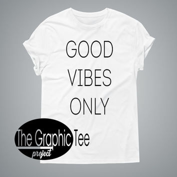 Good vibes only tshirt, woman tshirt good vibes only, good vibes tshirt, BLACK/WHITE tshirts