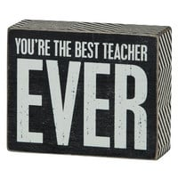 "Teacher Appreciation Gift - ""You're The Best Teacher EVER"" Box Sign"