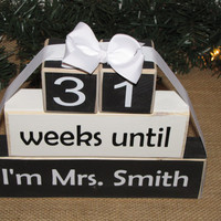 "Personalized Wedding countdown blocks. Wedding Shower gift. -""weeks until I'm Mrs____."" Gift for the Bride, engagement gift. BLACK and WHITE"