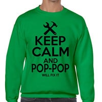 Men's Sweatshirt Keep Calm Pop Pop Will Fix It Papa Gift Idea Top