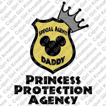 Special Agent Daddy Princess Protection Agency Disney Vacation Printable Digital Iron On Transfer Clip Art DIY Tshirts Instant Download