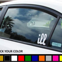 "Illest ""Ill"" Vinyl Car Decal"