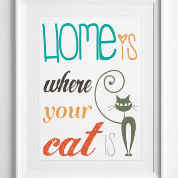 Printable Poster - Home is Where Your Cat Is Family Quote - Pet Quote - Typography Poster - Wall Art - Cat Lover gift, ALL SIZES, A3